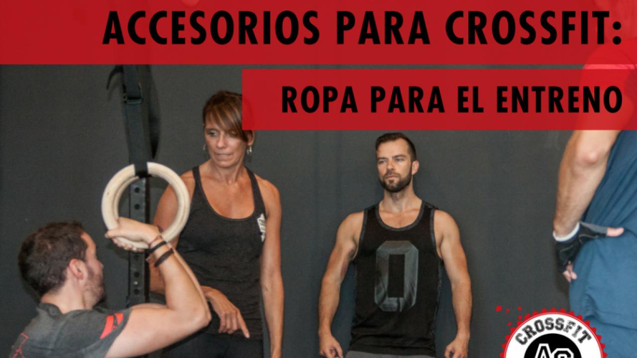 Accesorios para CrossFit: ropa para el entreno